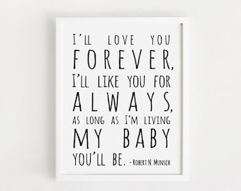 Nursery quotes boy art i'll love you Forever printable art Bblack and white Simple Cute kids room Wall decor 8x10, 11x14, A4, 50x70 INSTANT