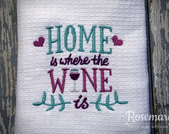 Home is Where the Wine is Embroidered Tea Towel