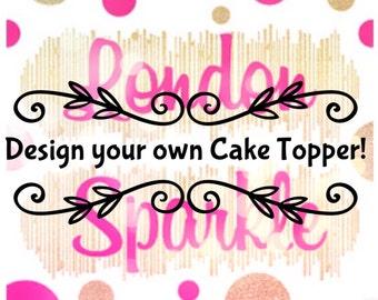 Design Your Own Birthday Cake Topper : Custom cake topper Etsy