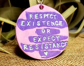 Respect Existence or Expect Resistance - Large Medallion Pendant