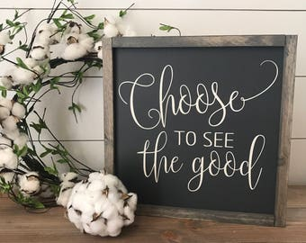 Choose to see the good 14x14 / hand painted / wood sign / farmhouse style / rustic