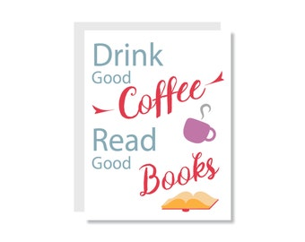 Drink Good Cofffee and Read Good Books Greeting Card - Just a Note, Friend