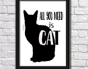 A3 All You Need Is Cat, Silhouette Cat Print in Black and White - Instant digital download
