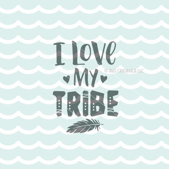 Download I Love My Tribe SVG File. Cricut Explore & more. Family ...