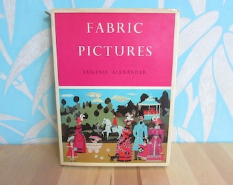 1967 Fabric Pictures hardback how-to & reference book by Eugenie Alexander