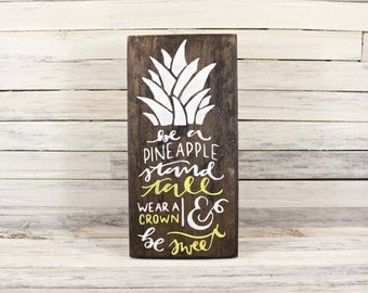 Be a Pineapple Wooden Sign, Gifts Under 25, Whimsical Sign, Inspirational Quote Sign