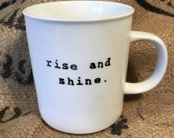 Rise and shine WHITE MUG