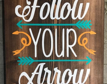 Follow Your Arrow Wood Sign