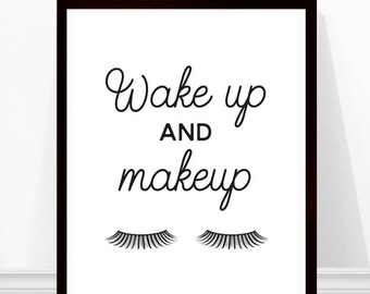 Wake Up and Makeup - Makeup Art Print - Eyelashes Print -  Bathroom Art - Fashion Print - Minimalist Eyelashes - Powder Room Decor