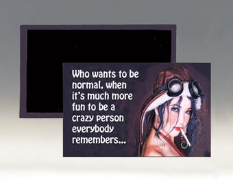 Who Wants to Be Normal Magnet; Crazy Magnet; Refrigerator Magnet; Sarcastic Magnet; Retro Magnet