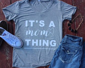 It's a mom thing V Neck Tee