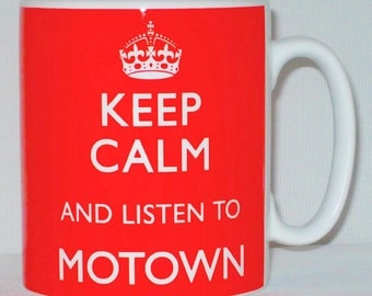 Keep Calm And Listen To Motown Mug Can Be Personalised Great Tamla Classic Music Gift