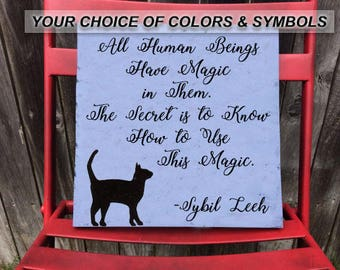 All Humans Beings Have Magic In Them Sign, YOUR Choice of Symbols and Colors, Free USA Shipping!