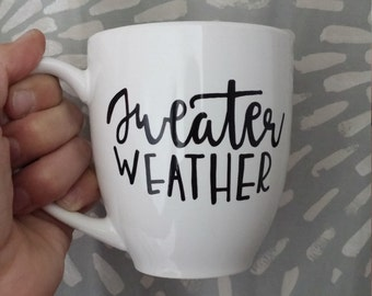 Sweater Weather Mug | Fall Mug | Winter Mug
