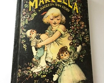 Marcella, A Raggedy Ann Story by Johnny Gruelle, M. A. Donahue, Children's Classic Book, Marcella Stories, Raggedy Andy, Beloved Belinda