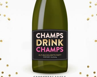 CHAMPS DRINK CHAMPS label, Bachelorette Party Label, Birthday Champagne Label, Bridal Shower Label, Bachelorette Bubbly Bar, Engagement Gift