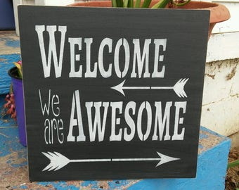 Welcome  We are Awesome, stenciled wood sign