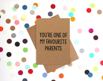 Funny Father's Day Card, Funny Fathers Day Card, Father's Day Card, Funny Dad Birthday Card, Funny card, You're one of my favourite parents.