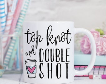Top Knot and Double Shot Funny Coffee Mug