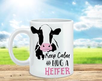 Coffee Mug Keep Calm and Hug a Heifer, Cute Cow Coffee Mug, Cow Cup