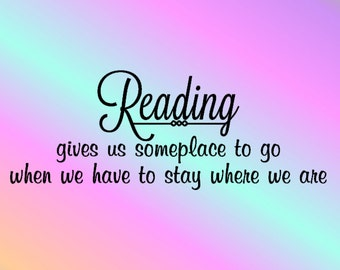Reading Gives Us Someplace To Go, Classroom Wall Decal, Library Decal, Reading Decal, Classroom Wall Art, Library Décor, Classroom Décor