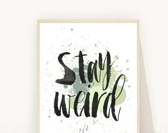 Typographic Print, Stay Weird Print, Printable Art, Instant Download, Modern Wall Art,  Inspirational Quote, Black and White Print
