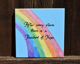 After Every Storm... Rainbow Handpainted on 10x10 Canvas