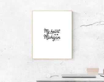 Michigan Print, Digital Print, My Heart is in Michigan Art, Michigan Art, Digital Download, Michigan Wall Art, Wall Prints, Most Popular