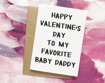Funny Valentine's Day Card For Baby Daddy Husband Boyfriend - Happy Valentine's Day To My Favorite Baby Daddy