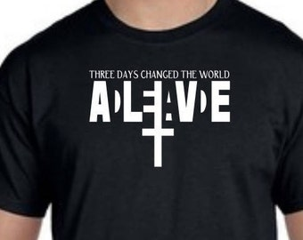 Christian T shirt, Christ was Dead and now Alive