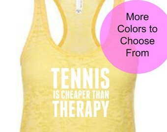 Tennis Is Cheaper Than Therapy. Funny Tennis Shirt. Tennis Tank Top. Cute Tennis Tops. Funny Tennis Tank. Tennis Clothing. Team Tennis Shirt