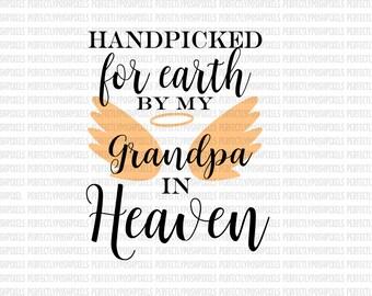 Hand Picked for Earth By Grandpa in Heaven SVG Heat Transfer EPS Silhouette Studio Designer Edition Cricut Expression Design Space Printable