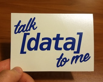 Talk DATA To Me - Vinyl Decal
