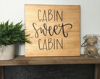 Cabin Sweet Cabin Wood Sign