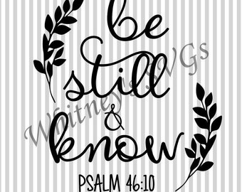 Psalm 46:10 Be Still and Know SVG DXF Cutting File
