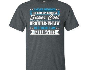 Brother-In-Law, Brother-In-Law Gifts, Brother-In-Law Shirt, Super Cool Brother-In-Law, Gifts For Brother-In-Law, Brother-In-Law Tshirt