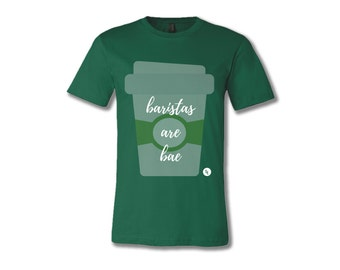 Baristas Are Bae Coffee Lover T-shirt