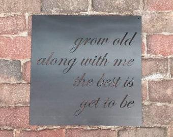 Grow Old Along With Me Metal Wall Decor