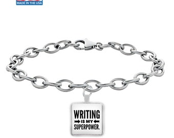 WRITING is my SUPERPOWER - Silver Charm Bracelet - Writer Gift - Art - Jewelry - Gifts for Writers - Made in the USA