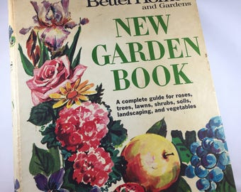 Better Homes and Gardens - New Garden Book - Vintage Garden Book - Gardening Book - Garden Ideas - Vegetable Guide - Landscaping Ideas