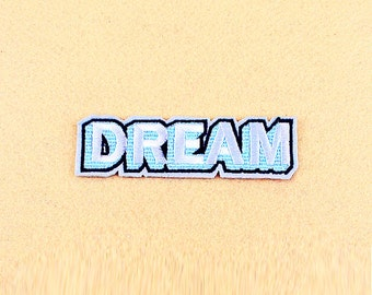 Dream Patch - Iron on patch -Sew On patch - Embroidered Patch (Size 12cm x 3.5cm)