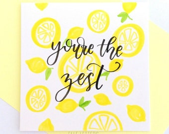 You're the Zest - Lemon Pun Greeting Card