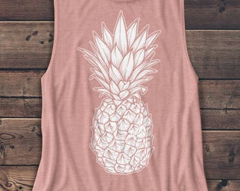 Pineapple Shirt - Pineapple Tank - Women's Muscle Tee - Food - Fruit - Graphic Tee - Workout Top - Workout Shirt - Beach - Vacation