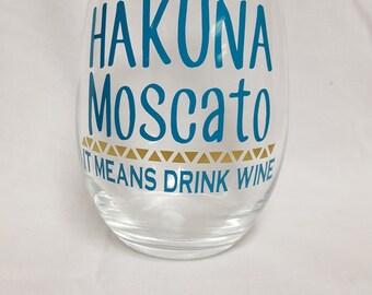 Hakuna Moscato It Means Drink Wine Stemless 21 oz Wine Glass
