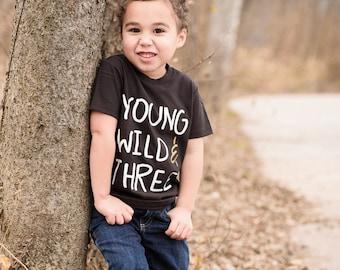 Boys birthday shirt, birthday tshirt, boys birthday gift, toddler tshirt, young wild and three, 3rd birthday, 3 year old shirt