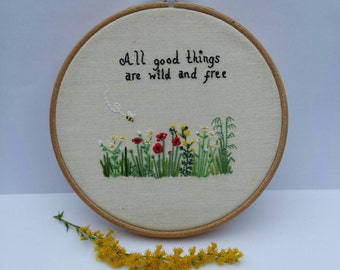 """Hand Embroidered Wildflowers  Hoop Quote """"All good things are wild and free"""" Hoopart Wall Art Floral Poppies Daisies"""