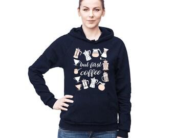 Coffee Sweatshirt, Coffee Hoodie, Gifts for Coffee Lovers, Coffee Gifts, Coffee Lovers Gift, Funny Coffee, But First Coffee Shirt, Tumblr