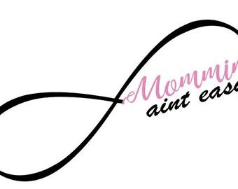 Mommin aint Easy Infinity SVG