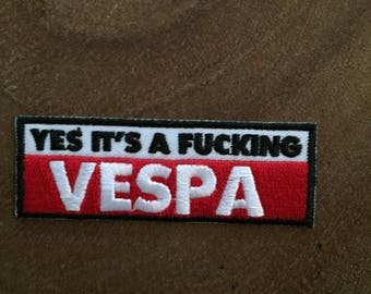 """Embroidered Iron On Sew On Patch - """"Yes It's A F*'n Vespa"""" Patch"""