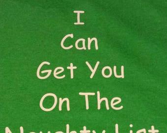 I Can Get You on the Naughty List Christmas Custom Made NovelTee Shirt Holidays